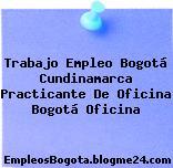Trabajo Empleo Bogotá Cundinamarca Practicante De Oficina Bogotá Oficina