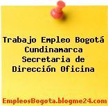 Trabajo Empleo Bogotá Cundinamarca Secretaria de Dirección Oficina