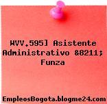 WVV.595] Asistente Administrativo &8211; Funza