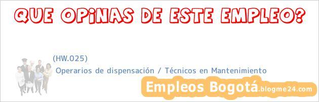 (HW.025) | Operarios de dispensación / Técnicos en Mantenimiento