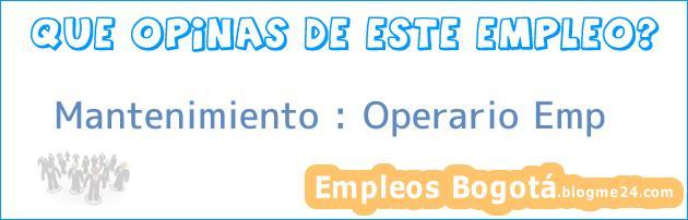 Mantenimiento – Operario Emp
