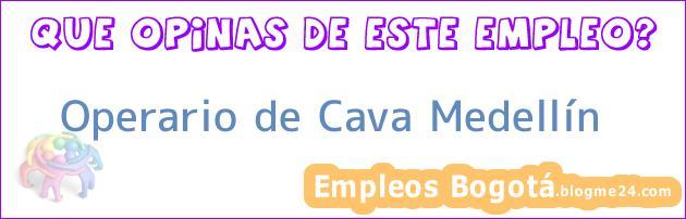 Operario de Cava Medellín