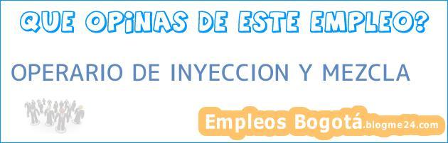 OPERARIO DE INYECCION Y MEZCLA