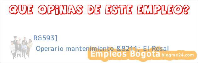 RG593]   Operario mantenimiento &8211; El Rosal