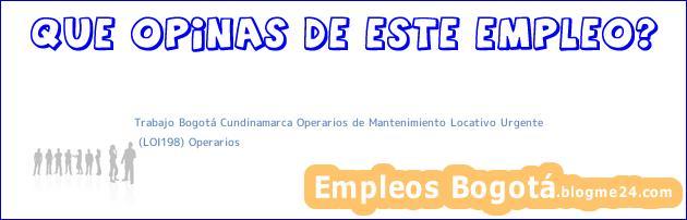 Trabajo Bogotá Cundinamarca Operarios de Mantenimiento Locativo Urgente   (LOI198) Operarios