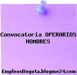 Convocatoria OPERARIOS HOMBRES