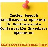 Empleo Bogotá Cundinamarca Operario de Mantenimiento Contratación Inmediata Operarios