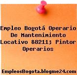 Empleo Bogotá Operario De Mantenimiento Locativo &8211; Pintor Operarios