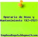 Operario de Aseo y Mantenimiento (KZ-252)