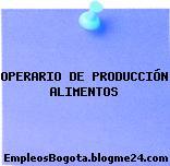 OPERARIO DE PRODUCCIÓN ALIMENTOS