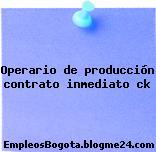 Operario de producción contrato inmediato ck