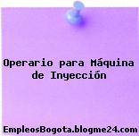Operario para Máquina de Inyección