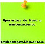 Operarios de Aseo y mantenimiento