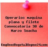 Operarios maquina plana y filete Convocatoria 30 de Marzo Soacha