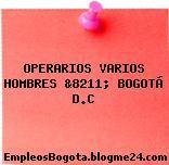OPERARIOS VARIOS HOMBRES &8211; BOGOTÁ D.C