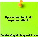 Operarios(as) de empaque 40Mil