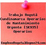 Trabajo Bogotá Cundinamarca Operarios de Mantenimiento Urgente [SK935] Operarios