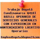 Trabajo Bogotá Cundinamarca Q410] &8211; OPERARIO DE SERVICIOS GENERALES CON EXPERIENCIA EN MANTENIMIENTO LOCATIVO Operarios
