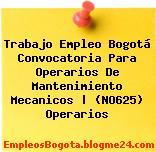 Trabajo Empleo Bogotá Convocatoria Para Operarios De Mantenimiento Mecanicos | (NO625) Operarios