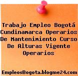 Trabajo Empleo Bogotá Cundinamarca Operarios De Mantenimiento Curso De Alturas Vigente Operarios