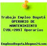 Trabajo Empleo Bogotá OPERARIO DE MANTENIMIENTO [VBL-209] Operarios