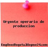 Urgente operario de produccion