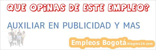 AUXILIAR EN PUBLICIDAD Y MAS