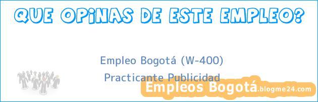 Empleo Bogotá (W-400) | Practicante Publicidad