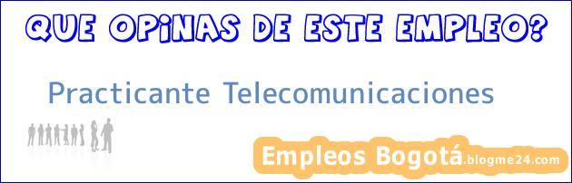 Practicante Telecomunicaciones