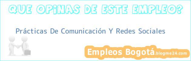 Prácticas De Comunicación Y Redes Sociales