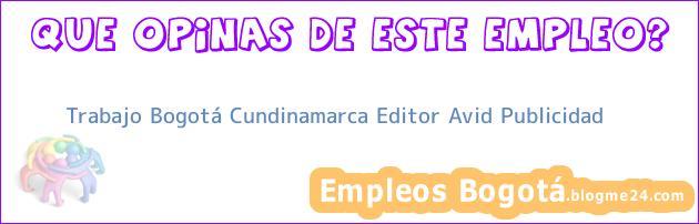 Trabajo Bogotá Cundinamarca Editor Avid Publicidad