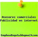 Asesores comerciales Publicidad en internet