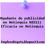 Ayudante de publicidad en Antioquia &8211; Eficacia en Antioquia