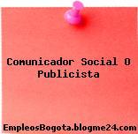 Comunicador Social O Publicista