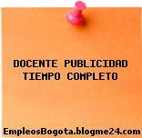 DOCENTE PUBLICIDAD TIEMPO COMPLETO