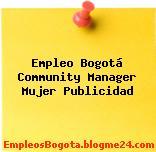 Empleo Bogotá Community Manager Mujer Publicidad