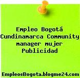 Empleo Bogotá Cundinamarca Community manager mujer Publicidad