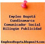 Empleo Bogotá Cundinamarca Comunicador Social Bilingüe Publicidad