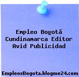 Empleo Bogotá Cundinamarca Editor Avid Publicidad
