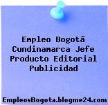 Empleo Bogotá Cundinamarca Jefe Producto Editorial Publicidad