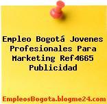 Empleo Bogotá Jovenes Profesionales Para Marketing Ref4665 Publicidad