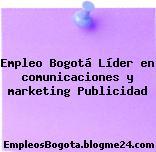 Empleo Bogotá Líder En Comunicaciones Y Marketing Publicidad