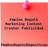 Empleo Bogotá Marketing Content Creator Publicidad