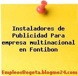 Instaladores de Publicidad Para empresa multinacional en Fontibon