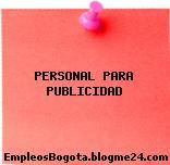 PERSONAL PARA PUBLICIDAD