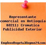 Representante comercial en Antioquia &8211; Cromatica Publicidad Exterior