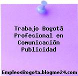 Trabajo Bogotá Profesional en Comunicación Publicidad