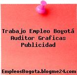 Trabajo Empleo Bogotá Auditor Graficas Publicidad