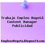 Trabajo Empleo Bogotá Content Manager Publicidad