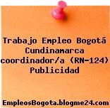 Trabajo Empleo Bogotá Cundinamarca coordinador/a (RN-124) Publicidad